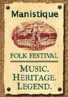 Manistique Folk Festival: Music. Heritage. Legend.