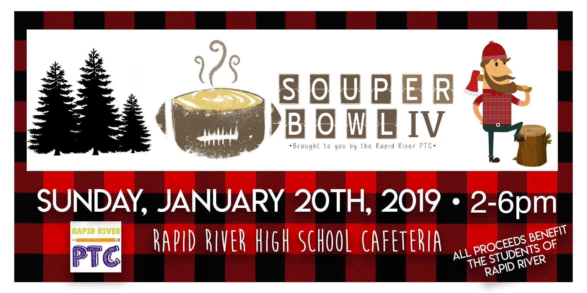 Soup-er Bowl IV, brought to you by the Rapid River PTC. Sunday, January 20th, 2019, 2-6 pm. Rapid River High School Caftereria. All proceeds benefit the students of Rapid River.