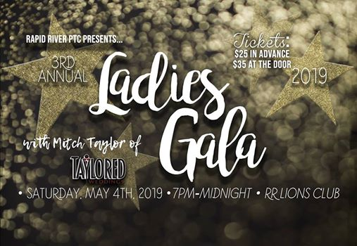 Rapid River PTC presents 3rd Annual Ladies Gala with Mitch Taylor of Taylored, Saturday, May 4th, 2019, 7pm to Midnight, Rapid River Lions Club. Tickets: $25 in advance, $35 at the door.