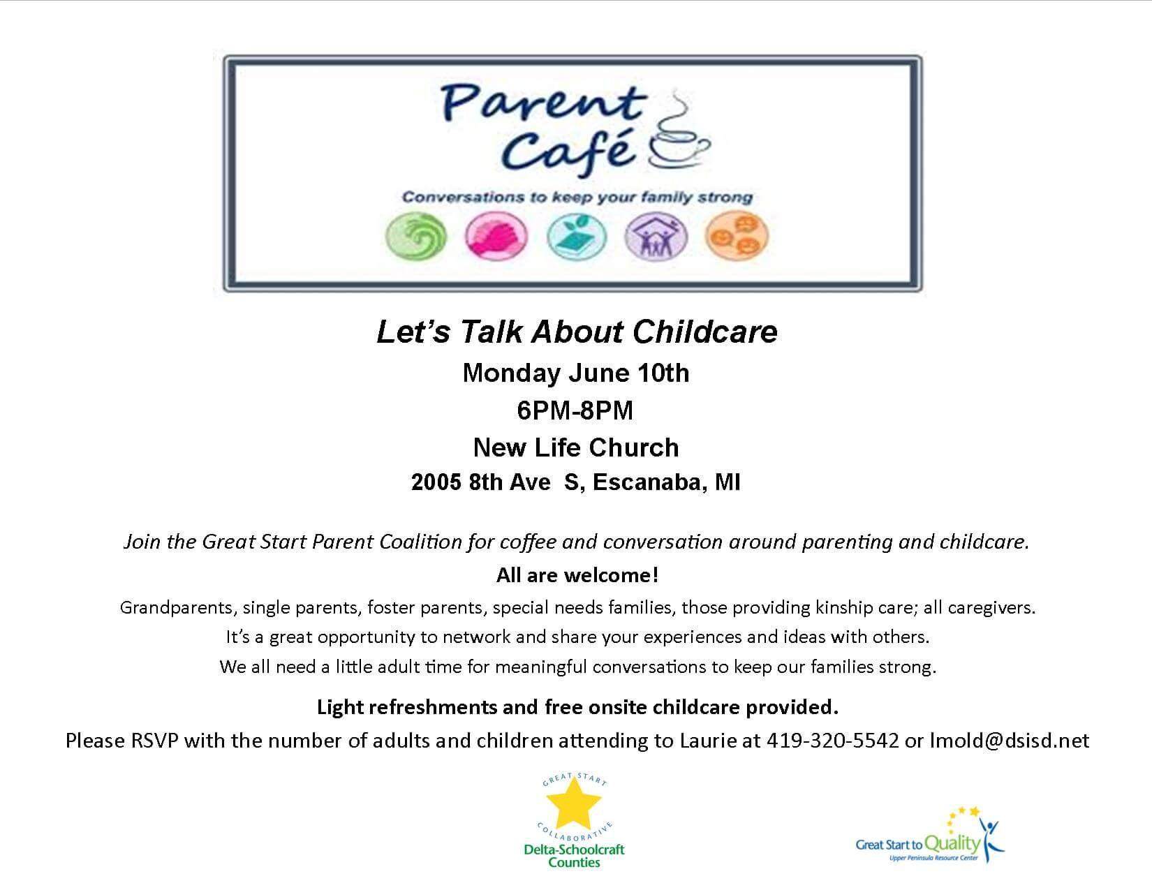 Join the Great Start Parent Coalition for coffee and conversation around parenting and childcare. Light refreshments and free onsite childcare provided. Please RSVP with the number of adults and children attending. All are welcome! Grandparents, single parents, foster parents, those providing kinship care. It's a great opportunity to network and share your experiences and ideas with others. We all need a little adult time for meaningful conversations to keep our families strong.