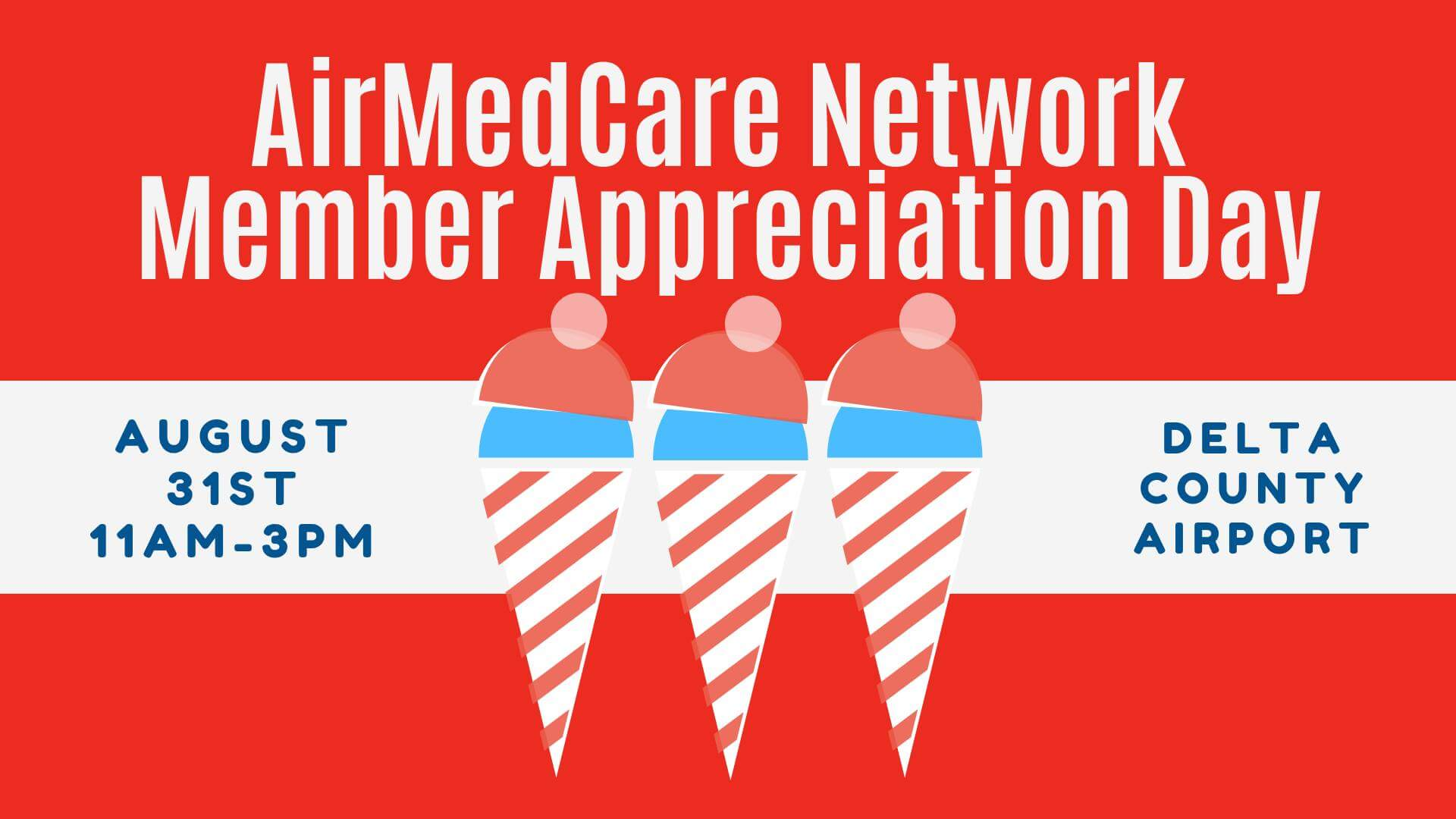 AirMedCare Network Member Appreciation Day. August 31st 11 am-3pm. Delta County Airport.