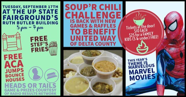 Tuesday, September 17th at the UP State Fairgrounds's Ruth Butl;er Building 5pm-7pm. Free Stef's fries, Free ACA jumps bounce houses. Heads or tails game and prizes courtesy of Radio Results Network. Soup'R Chili Challencge is back with new games adn raffles to benefit United Way of Delta County. Tickets at the door! $10 each. $25 for a family. Kids (5 & under) are Free! This year's theme is marvelous Marvel Movies.