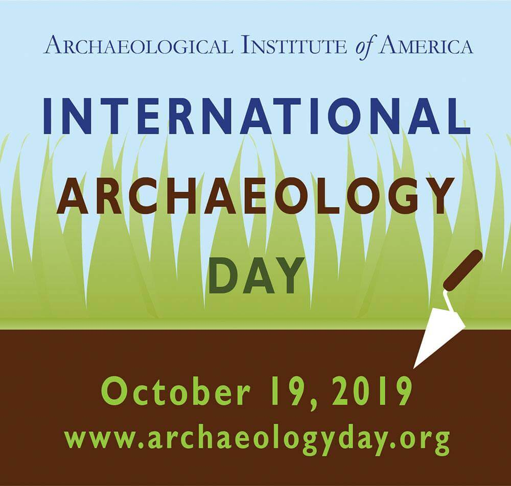 Archaeological Institure of Maerica, International Archaeology Day. October 19, 2019, www.archaeologyday.org