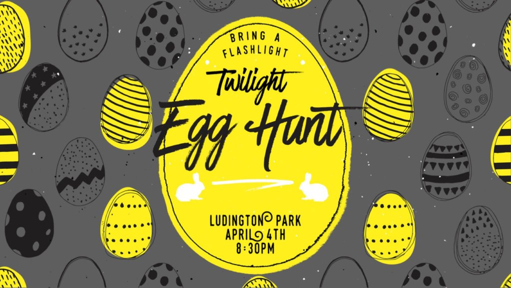 Bring a flashlight Twilight Egg Hunt. Ludington Park, April 4th, 8:30 pm.