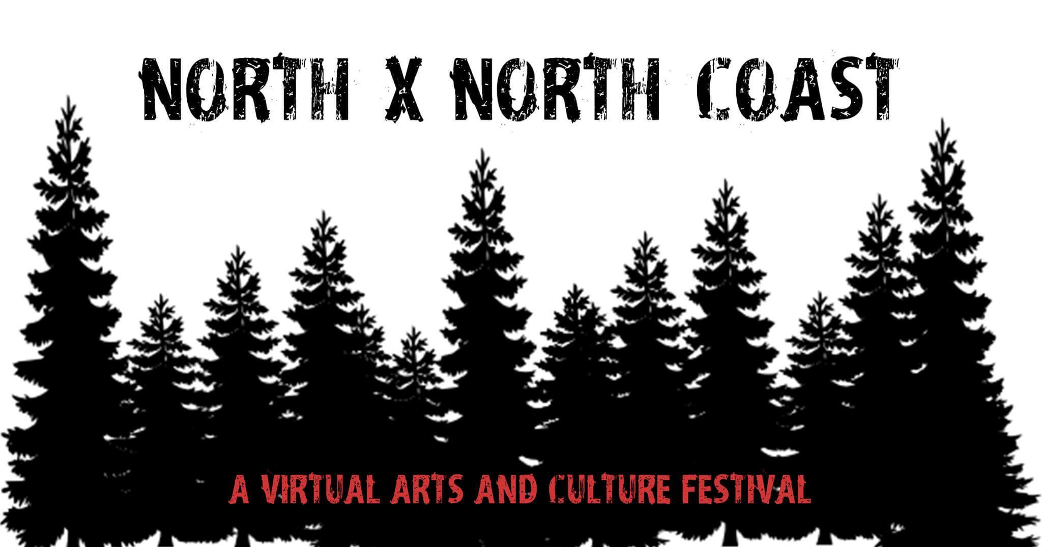 North X North Coast. A virtual Arts and culture Festival